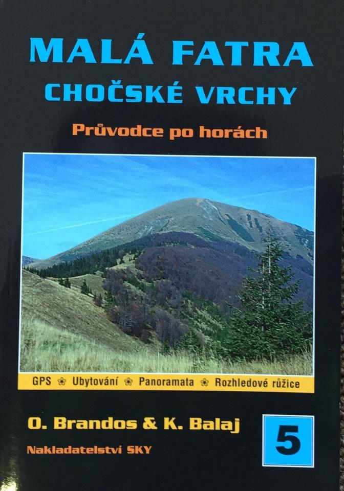 Malá Fatra - Chočské vrchy, Brandos Otakar, Balaj Kamil
