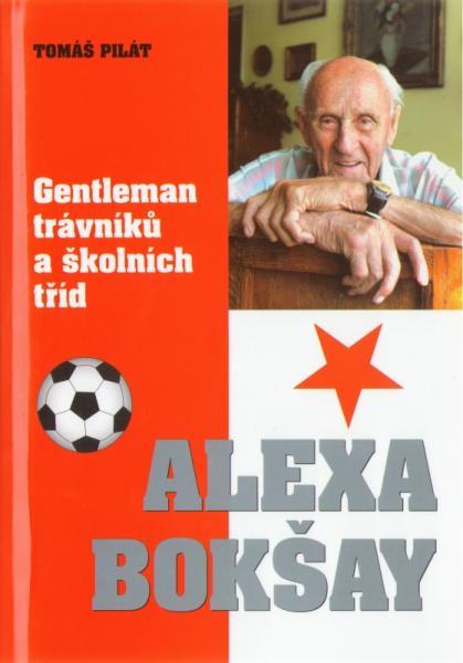 Alexa Bokšay, gentleman trávníků a školních tříd - Tomáš Pilát
