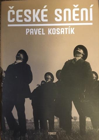 České snění, Pavel Kosatík