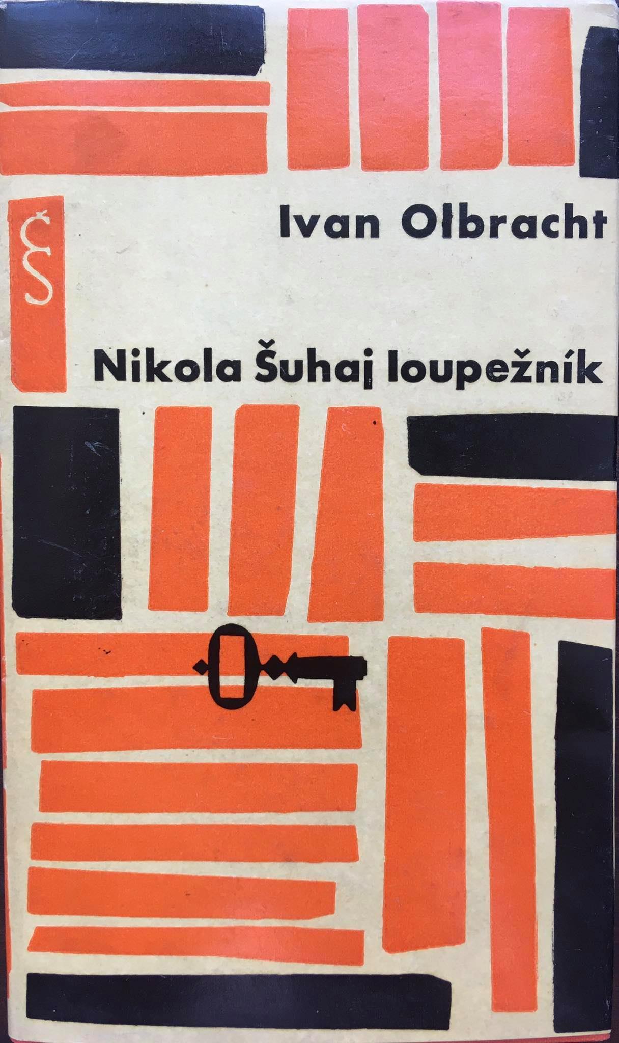 Nikola Šuhaj loupežník, Ivan Olbracht