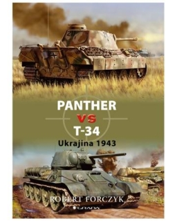 Panther vs T-34 - Ukrajina 1943 - Robert Forczyk
