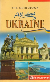 All about UKRAINE - The Guidebook (AJ průvodce Ukrajina)
